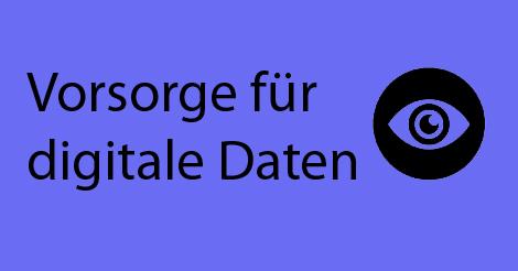 """Beitragstext mit Schriftzug """"Vorsorge für digitale Daten"""""""