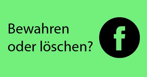 """Beitragsbild mit Schriftzug """"Bewahren oder löschen?"""""""