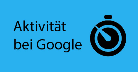 """Beitragsbild mit Schriftzug """"Aktivität bei Google"""""""